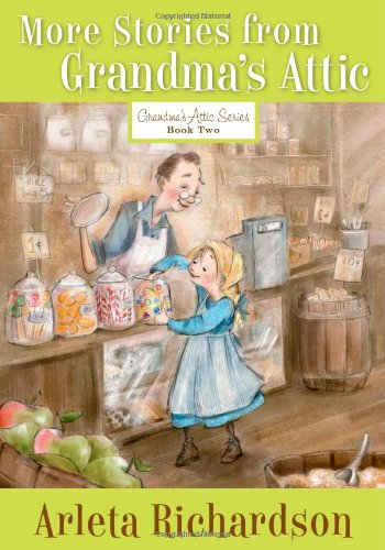 More Stories from Grandma's Attic (Grandma's Attic Series)