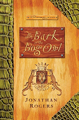 The Bark of the Bog Owl (Wilderking Trilogy)