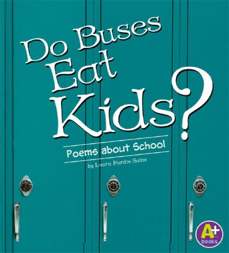 Do Buses Eat Kids?: Poems about School (Poetry series)
