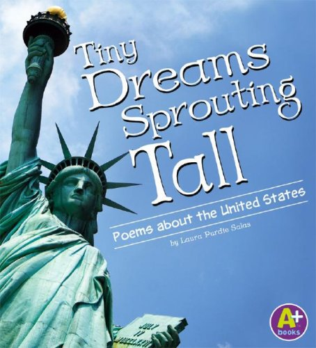 Tiny Dreams, Sprouting Tall: Poems about the United States (Poetry)