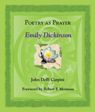 Poetry As Prayer, Emily Dickinson (The Poetry As Prayer Series)