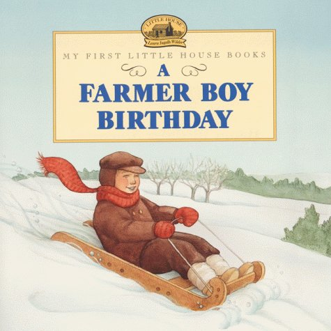 A Farmer Boy Birthday (My First Little House Books)