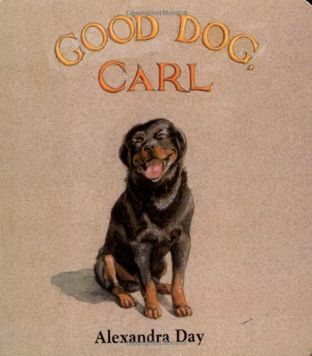 Good Dog, Carl : A Classic Board Book