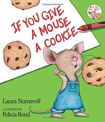If You Give a Mouse a Cookie (If You Give…)