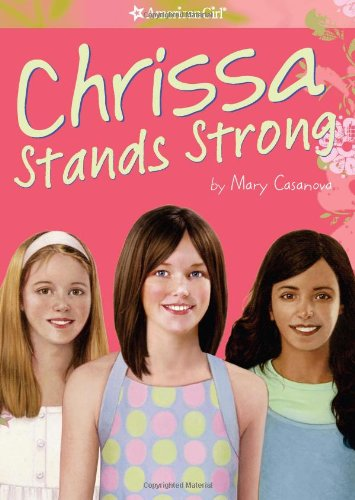 Chrissa Stands Strong (American Girl (Quality))