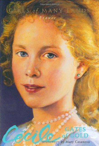 Cecile: Gates of Gold (Girls of Many Lands)