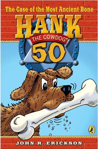 The Case of the Most Ancient Bone #50 (Hank the Cowdog)