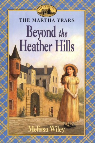 Beyond the Heather Hills (Little House)