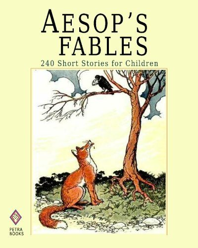 Aesop's Fables: 240 Short Stories for Children – Illustrated