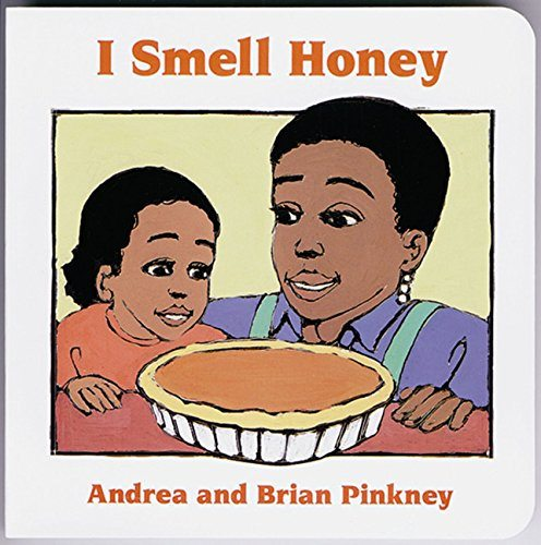 I Smell Honey: Family Celebration Board Books