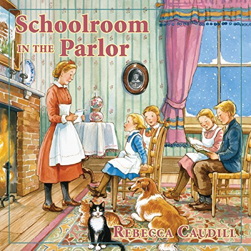 Schoolroom in the Parlor: Fairchild Family Story, Book 4