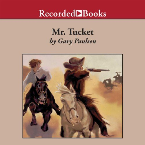Mr. Tucket: The Tucket Adventures, Book 1