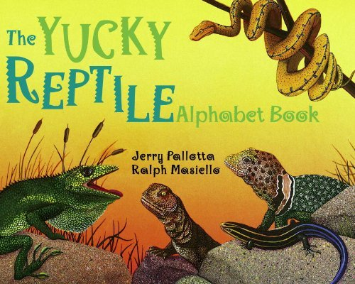 The Yucky Reptile Alphabet Book (Jerry Pallotta's Alphabet Books)