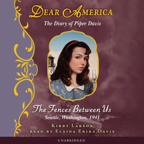 Dear America: The Diary of Piper Davis: The Fences Between Us