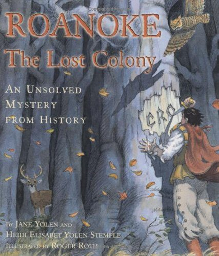 Roanoke: The Lost Colony–An Unsolved Mystery from History