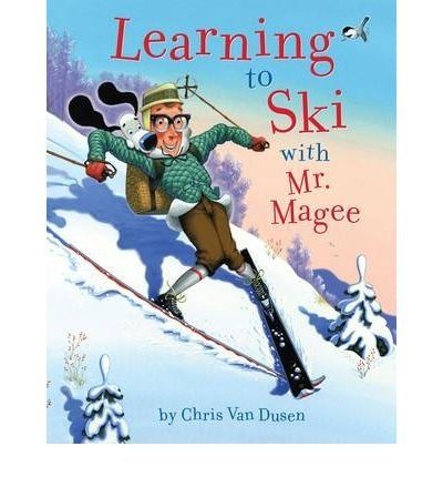 [(Learning to Ski with Mr. Magee )] [Author: Chris Van Dusen] [Nov-2010]