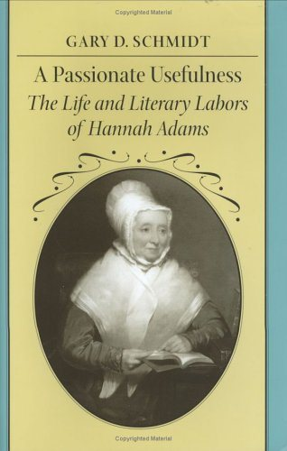 A Passionate Usefulness: The Life and Literary Labors of Hannah Adams