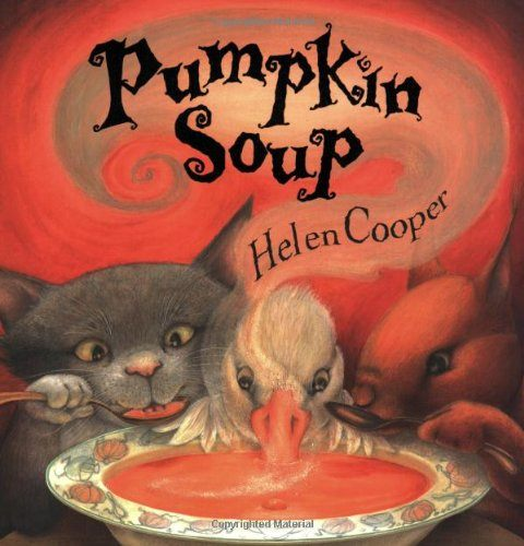 Pumpkin Soup: A Picture Book
