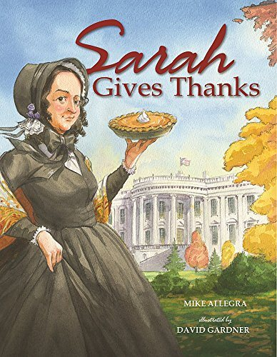 Sarah Gives Thanks: How Thanksgiving Became a National Holiday