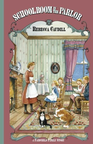 Schoolroom in the Parlor (Fairchild Family Story) (Fairchild Family Series)