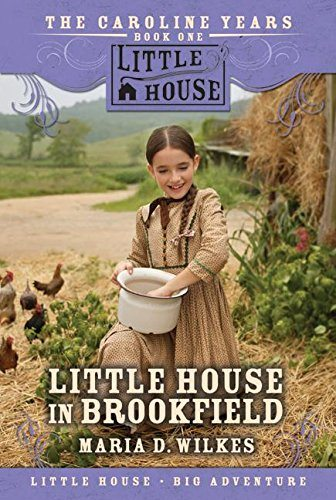 Little House in Brookfield (The Caroline Years, Bk 1)