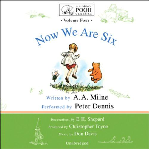 Now We Are Six: A.A. Milne's Pooh Classics, Volume 4