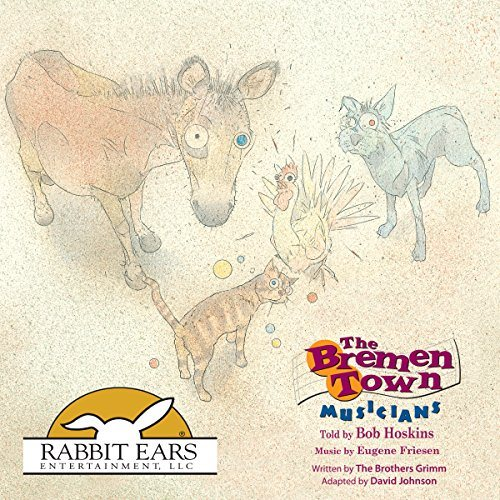 The Bremen Town Musicians: Rabbit Ears: A Classic Tale