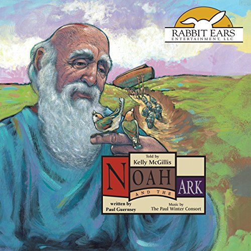 Noah and the Ark: Rabbit Ears Books