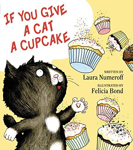 If You Give a Cat a Cupcake (If You Give… Books)