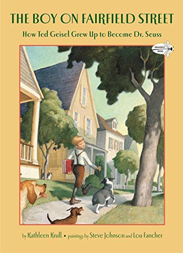 The Boy on Fairfield Street: How Ted Geisel Grew Up to Become Dr. Seuss