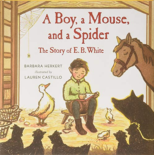 A Boy, a Mouse, and a Spider–The Story of E. B. White