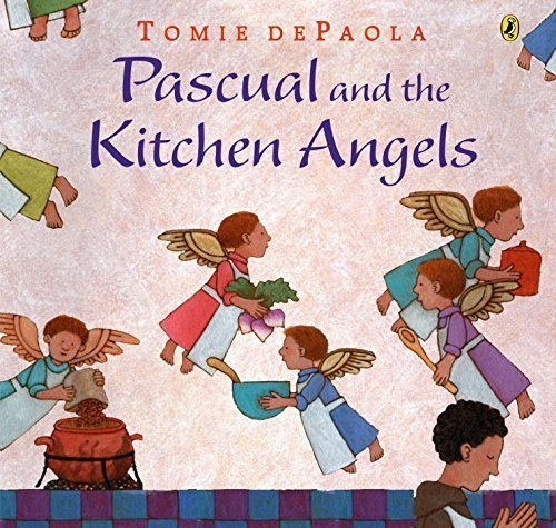 Pascual and the Kitchen Angels by dePaola, Tomie (2006) Paperback
