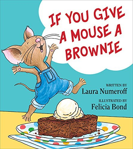 If You Give a Mouse a Brownie (If You Give… Books)