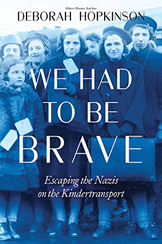 We Had to Be Brave: Escaping the Nazis on the Kindertransport (Scholastic Focus): Escaping the Nazis on the Kindertransport