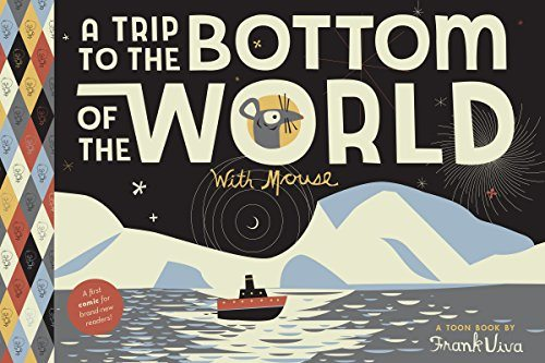 A Trip to the Bottom of the World with Mouse: TOON Level 1 (Toon Book: Easy-to-Read Comics, Level 1)