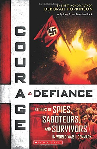 Courage & Defiance: Spies, Saboteurs, and Survivors in WWII Denmark