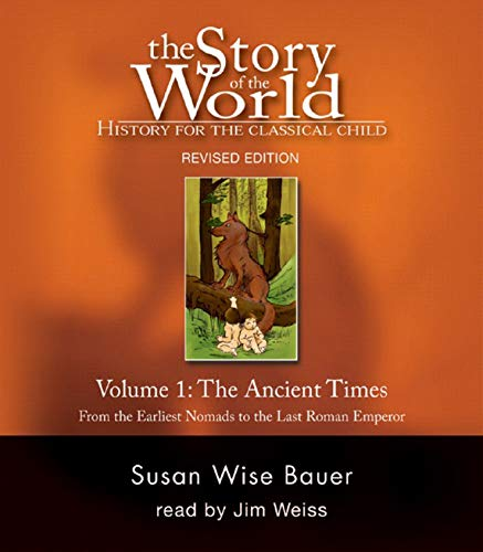 The story of the world: Ancient times, from the earliest Nomads to the last Roman emperor history for the classical child, Vol. 1 (v. 1)
