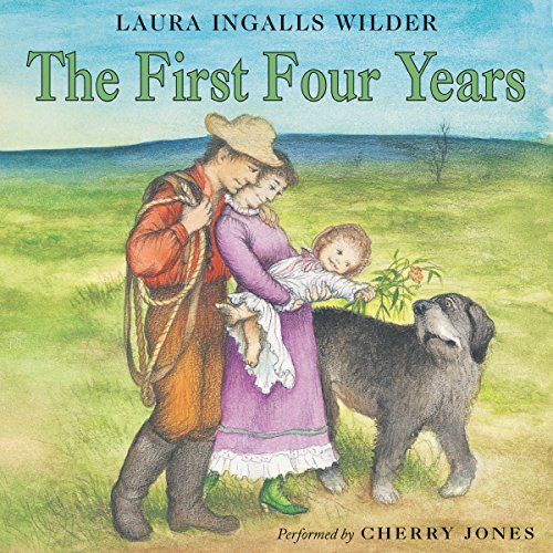 The First Four Years: Little House, Book 9
