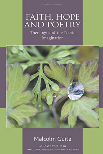 Faith, Hope and Poetry (Routledge Studies in Theology, Imagination and the Arts)