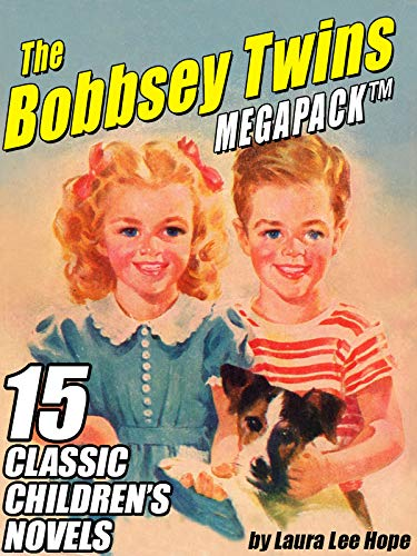 The Bobbsey Twins MEGAPACK ®: 15 Classic Children's Novels