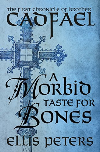 A Morbid Taste for Bones (The Chronicles of Brother Cadfael)