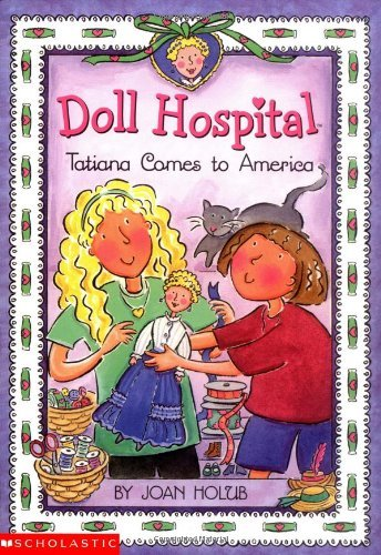 Doll Hospital #01: Tatiana Comes To America: An Ellis Island Story