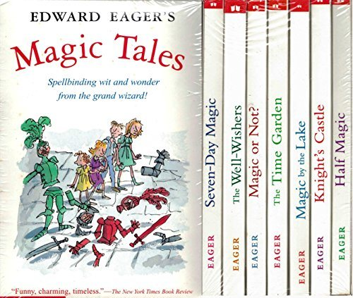 Edward Eager's Magic Tales [Boxed Set] Half Magic, Magic by the Lake, Time Garden, Knight's Castle, Magic or Not?, Well-Wishers, Seven-Day Magic