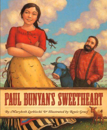 Paul Bunyan's Sweetheart (Myths, Legends, Fairy and Folktales)