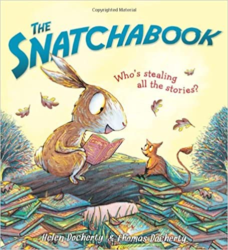 The Snatchabook: A Funny Rhyming Read Aloud Bedtime Story For Kids
